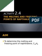 The Melting and Freezing Points of Napthalene