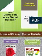 Living a Life as an Eternal Bachelor