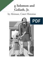 King Solomon and Goliath, Jr.