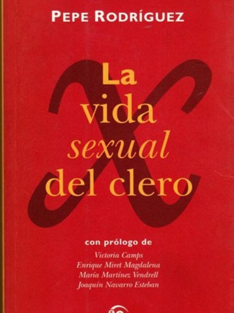 Amas Y Eunucos Porno 090715pepe rodr�guez. la vida sexual del clero. | celibato