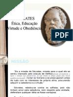 11 - Sócrates, Ética, Educação, Virtude e Obediência