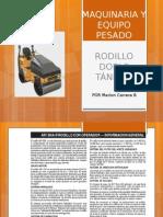 PresentacCaracteristicas de rodillo tandemion Rodillo Doble Tandem