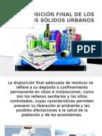 DISPOSICIÓN FINAL DE LOS RESIDUOS SÓLIDOS URBANOS EXPOSICION.pptx