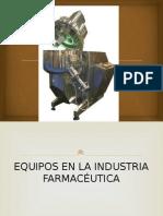 EQUIPOS EN LA INDUSt FARMACÉT..pptx