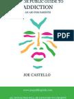 Joe Castello the Joe Public Guide to Addiction
