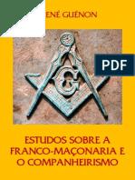 Estudos sobre a Franco Maçonaria e o Companheirismo - Rene Guenon