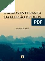 A Bem-Aventurança da Eleição de Deus, por Doutrina Eleição, Cap. 10 - Arthur Walkignton Pink.pptx