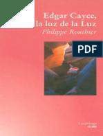 Edgar Cayce, A La Luz de La Luz - Phillipe Routhier