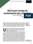 Renato Janine Ribeiro Não Há Pior Inimigo Do Conhecimento Que a Tera Firme