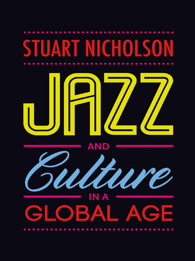 Jazz and Culture in a Global Age | Jazz | Financial Crisis Of 2007–2008