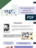 Una Actualización Acerca de Histoplasmosis