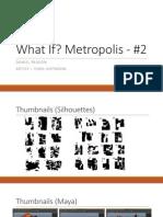What if? Metropolis #2