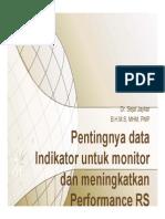 Peranan Data Indikator Untuk Monitor Dan Meningkatkan Performance RS