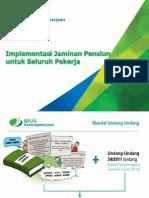 Implementasi Jaminan Pensiun Untuk Seluruh Pekerja - BPJS Ketenagakerjaan