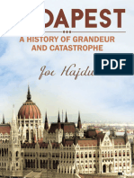 Joe Hajdu -Budapest- A History of Grandeur and Catastrophe