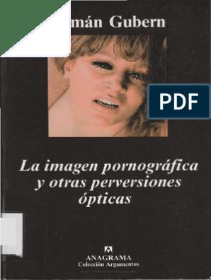 Pelicula porno violada por los obreros La Imagen Pornografica Y Otras Perversiones Gubern Roman Pelicula Pornografica Erotismo