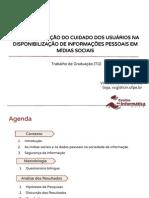 Uma investigação do cuidado dos usuários na disponibilização de informações pessoais em Mídias Sociais (Apresentação)