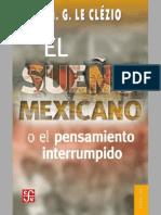 El Sueno Mexicano o El Pensamiento Inter - J. M. G. Le Clezio