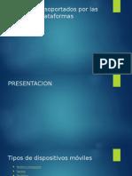 Dispositivos Soportados Por Las Diferentes Plataformas