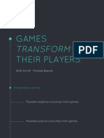 Games Transform Their Players