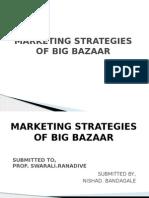Marketing Strategies of Big Bazaar