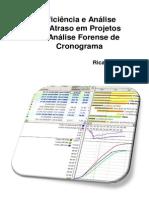 Eficiência e Análise de Atraso Em Projetos e Análise Forense de Cronograma