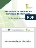Aula 1 - Introdução, Conceito de Metodologia e Roteiro de Estudo