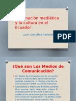 Información Mediática y La Cultura en El Ecuador