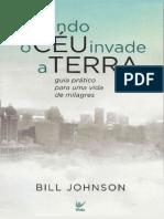 Quando o Ceu Invade a Terra - Bill Johnson