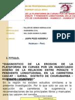 """""""DIAGNOSTICO DE LA EROSION DE LA PLATAFORMA EN CURVAS POR UN INADECUADO  DISEÑO DE LA RELACION ENTRE PERALTE  Y PENDIENTE LONGITUDINAL EN LA CARRETERA  CASCAY – GAYAO,  DISTRITO DE CHURUBAMBA – HUANUCO – HUANUCO"""""""