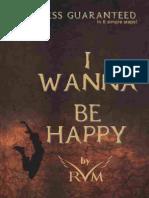 I Wanna Be Happy