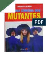 Carlos Calado - A Divina Comédia Dos Mutantes