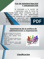 La Politica de Administración y Organización