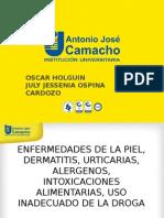 ENFERMEDADES DE LA PIEL, DERMATITIS, URTICARIAS, ALERGENOS, INTOXICACIONES ALIMENTARIAS, USO INADECUADO DE LA DROGA