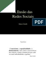 A Ilusão Das Redes Sociais - Critelli