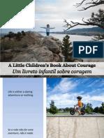 Um Livreto Infantil Sobre Coragem - A Little Children's Book About Courage