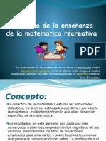 Didáctica de La Enseñanza de La Matematica Recreativa (1)
