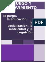El juego, la educación, la sociabilización, la motricidad y la cognición