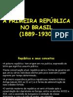 A PRIMEIRA REPÚBLICA NO BRASIL (SLIDES)