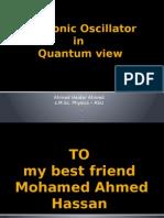 Quantum view of Harmonic Oscillator