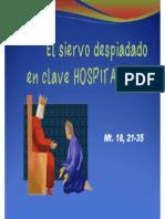 El Siervo Despiadado en Clave Hospitalaria (Perdonar)