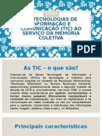 As TIC e a Memória Coletiva