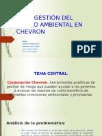 Caso Chevron Corporativo Gestión de Riesgo Ambiental - Final
