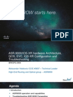 BRKSPG 2904 ASR 9000IOS XR Hardware Architecture QOS EVC IOS XR Configuration and Troubleshooting 2014 Milan 2 Hours