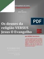 Deuses da Religião vs Jesus O Evangelho