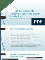 Causas Del Accidente Cerebrovascular de Origen Isquémico