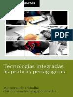 Tecnologias Integradas Às Práticas Pedagógicas - Clarice Menezes