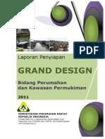 Laporan Penyiapan Grand Design Bidang Perumahan Dan Kawasan Permukiman 2011 - Kementerian Perumahan Rakyat