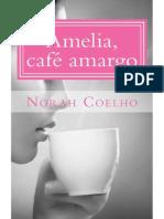 Amelia, Cafe Amargo - Norah Coelho