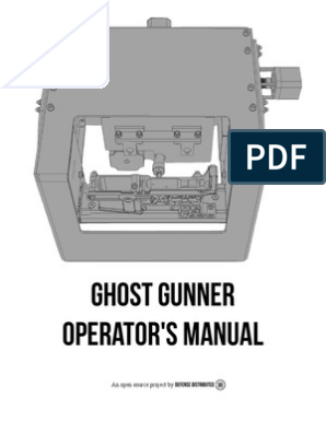 Ghost Gunner Operator's Manual | 3 D Printing | Technology